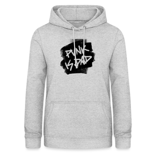 Punk Is Dad - Frauen Hoodie