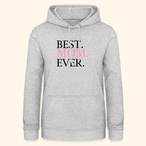 Best Mom Ever nbg 2000x2000 - Dame hoodie