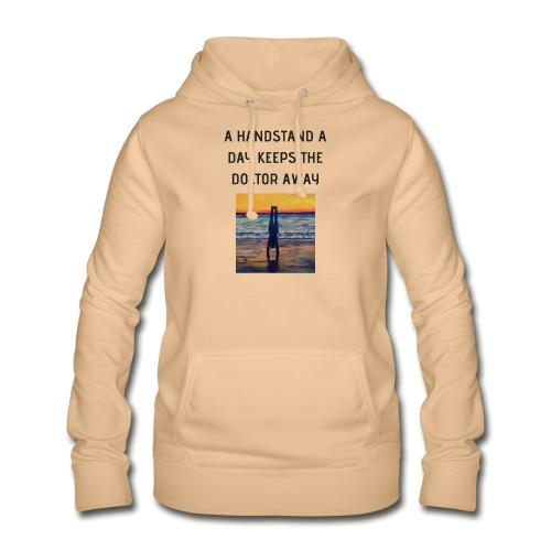 A HANDSTAND A DAY KEEPS THE DOCTOR AWAY - Frauen Hoodie