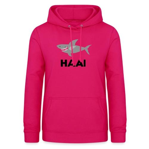 haai hallo hoi - Vrouwen hoodie