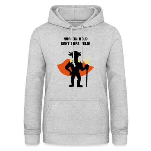 Nur ein Held geht aufs Feld Logo und Text - Frauen Hoodie