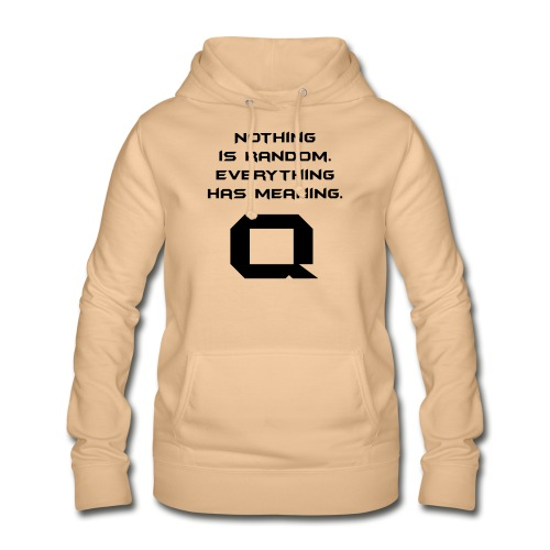 Nothing is random. Everything has meaning. - Frauen Hoodie