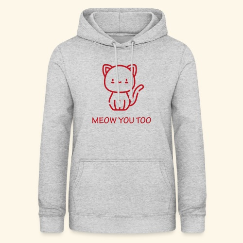 Meow You Too - Naisten huppari