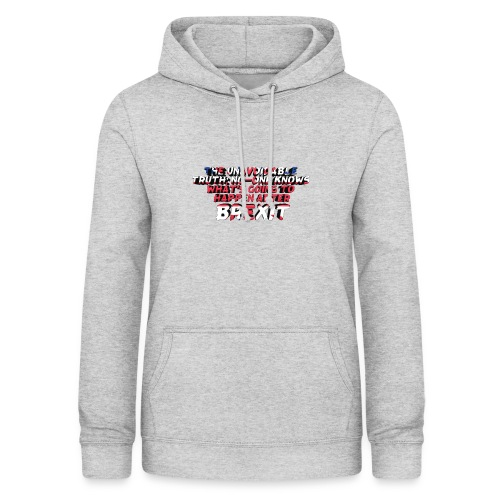 No-One Knows What's Going To Happen After Brexit - Women's Hoodie