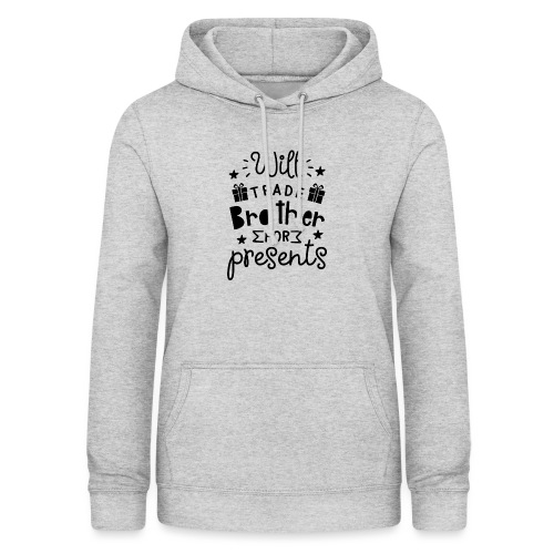 Will trade brother for presents - Women's Hoodie