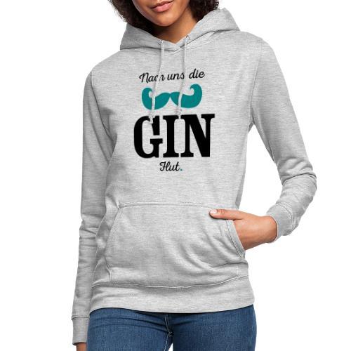 Nach uns die Gin-Flut - Frauen Hoodie