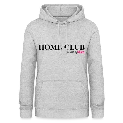 HOME CLUB - Frauen Hoodie