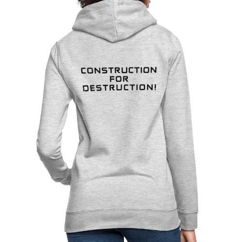 Black Negant logo + CONTRUCTION FOR DESTRUCTION! - Dame hoodie