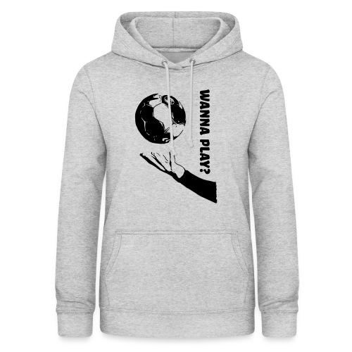 Wanna Play Handball - Dame hoodie