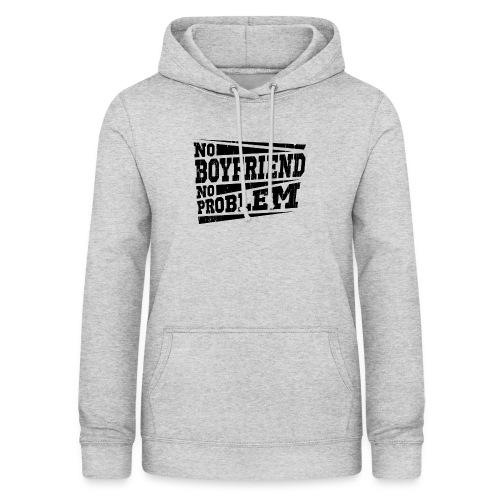 No Boyfriend No Problem - Frauen Hoodie