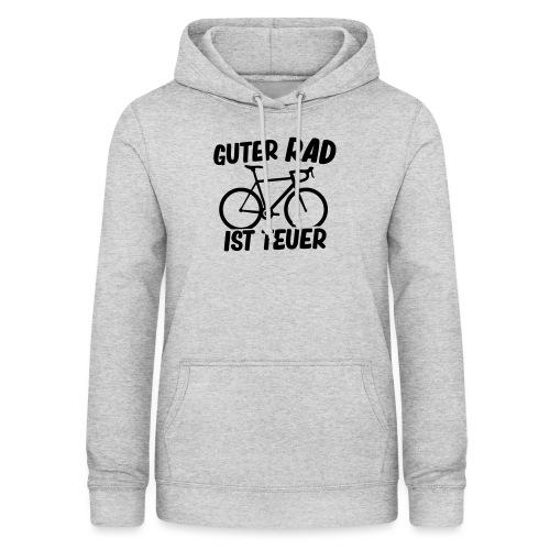 Guter Rad ist teuer - Frauen Hoodie