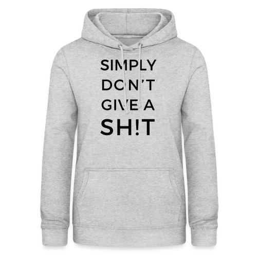 SIMPLY DON'T GIVE A SH!T - Felpa con cappuccio da donna