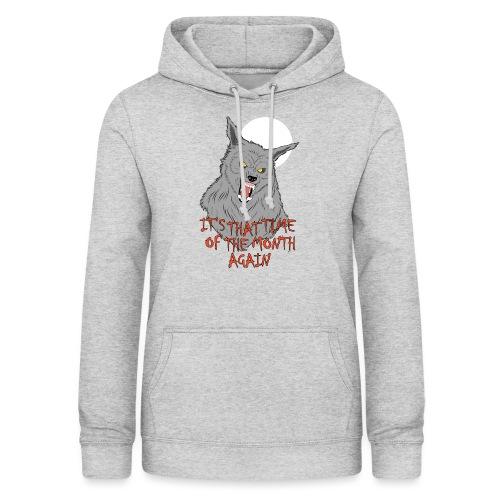 That Time of the Month - Women's Hoodie