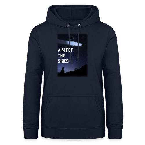 aim for the skies high resolution - Vrouwen hoodie
