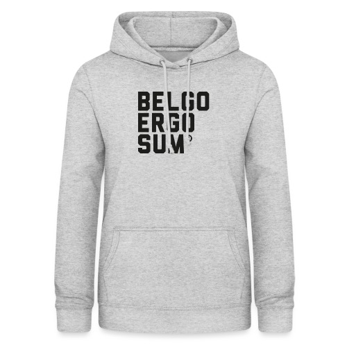 Belgo Ergo Sum - Women's Hoodie