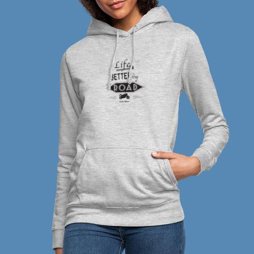Moto - Life is better on the road - Sweat à capuche Femme
