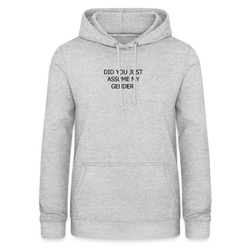 dont assume my FUCKING GENDER - Dame hoodie