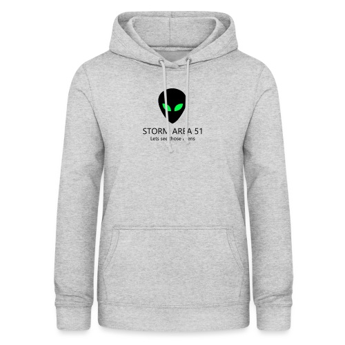 Storm area 51, let's see those aliens - Women's Hoodie