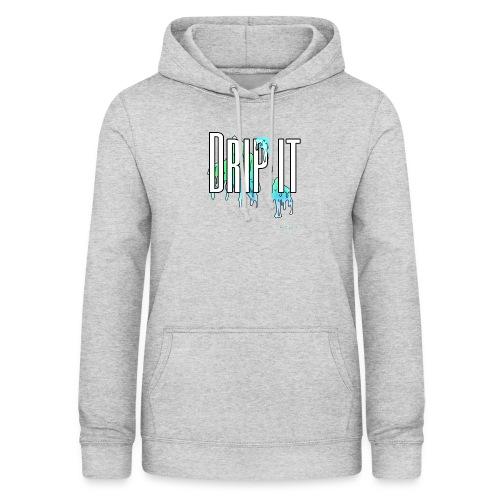 drip it - Frauen Hoodie