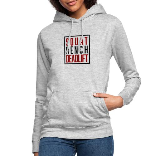 Squat Bench Deadlift - Frauen Hoodie