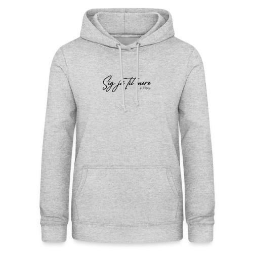 Sig ja til mere - Dame hoodie