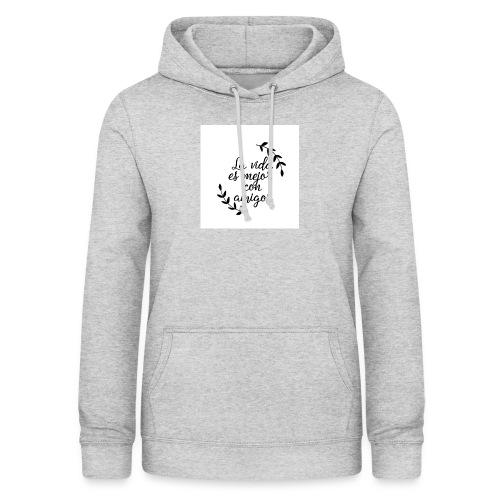 La vida es mejor con amigos - Sudadera con capucha para mujer
