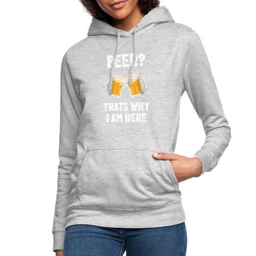 Bier Daarom Ben Ik Hier - Vrouwen hoodie