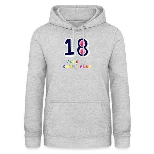 18 BUON compleanno - Felpa con cappuccio da donna