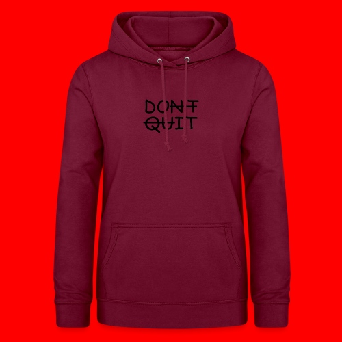 Don't Quit, Do It - Dame hoodie