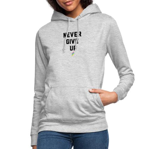 Never give up - Women's Hoodie