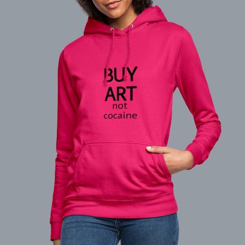 BUY ART NOT COCAINE (negro) - Sudadera con capucha para mujer