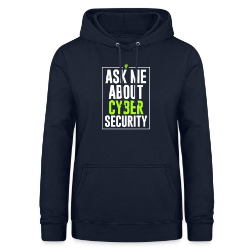 Ask me About Cyber Security - Felpa con cappuccio da donna
