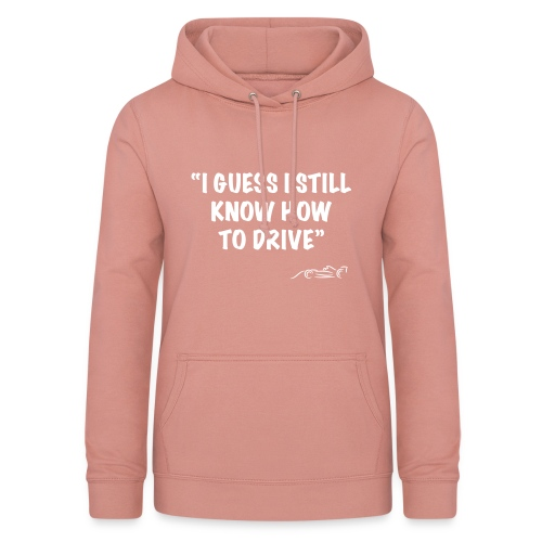 I Guess I still know how to drive - Vrouwen hoodie