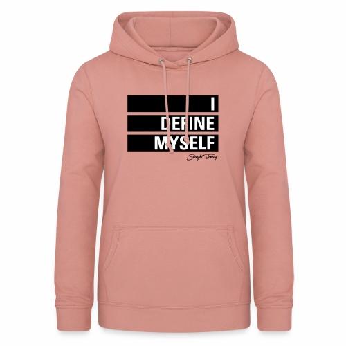 I define myself - Frauen Hoodie