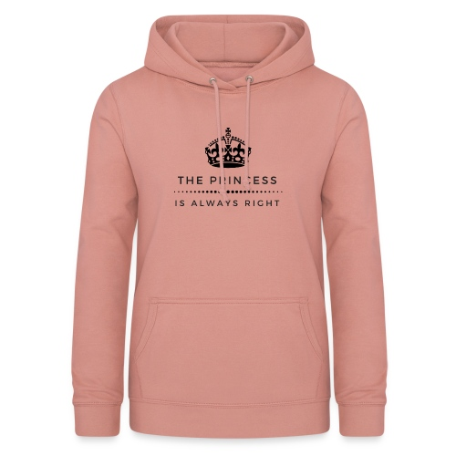 THE PRINCESS IS ALWAYS RIGHT - Frauen Hoodie