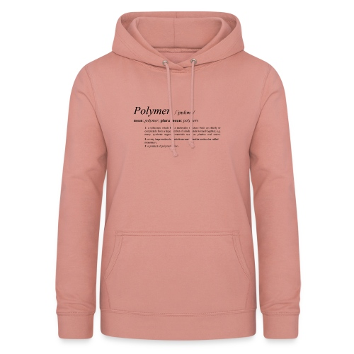 Polymer definition. - Women's Hoodie