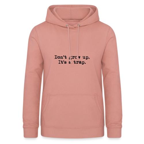 Don't grow up… Typewriter Stil - Farbe wählbar - Frauen Hoodie
