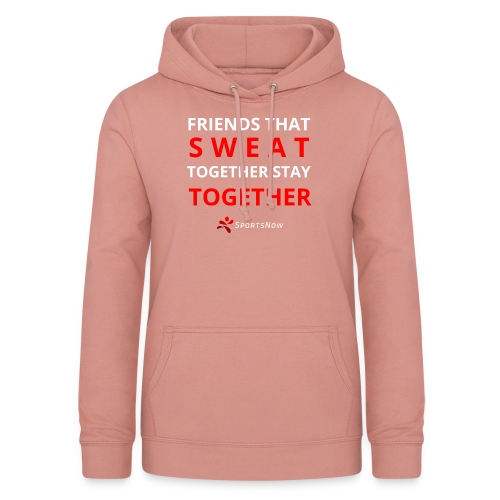 Friends that SWEAT together stay TOGETHER - Frauen Hoodie