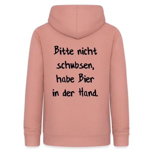 bitte nicht schubsen, habe Bier in der Hand - Frauen Hoodie