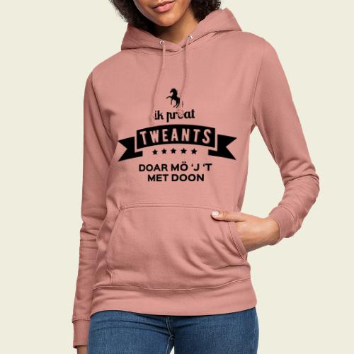 Ik proat Tweants...(donkere tekst) - Vrouwen hoodie