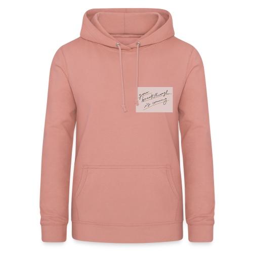 Sweatshirt your breakthrough is coming - Sudadera con capucha para mujer