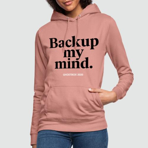 Backup my mind (Ghostbox Hörspiel) - Frauen Hoodie