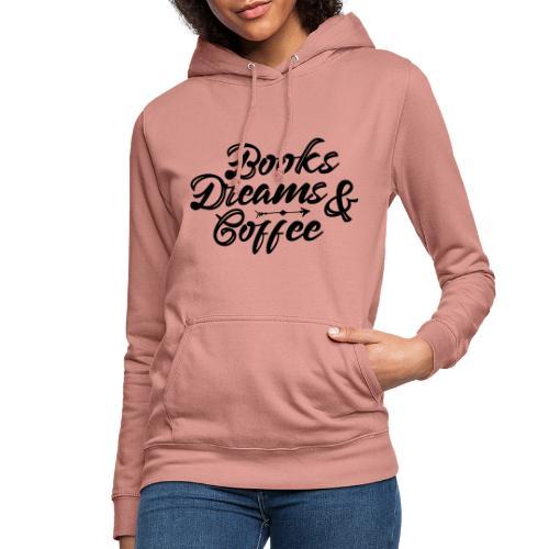 Books dreams and coffee - Felpa con cappuccio da donna