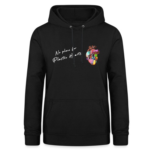 No place for plastic hearts - Women's Hoodie
