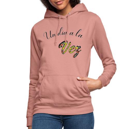 Un día a la vez - Sudadera con capucha para mujer