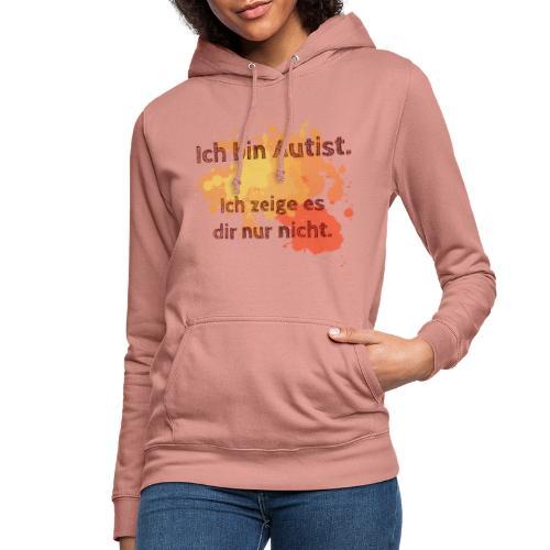 Ich bin Autist, zeige es aber nicht - Frauen Hoodie