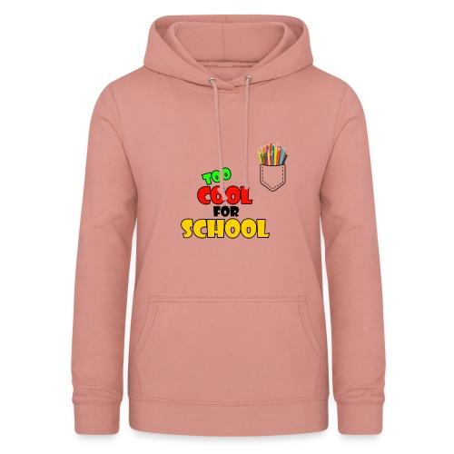 too cool for school shirt - Sweat à capuche Femme