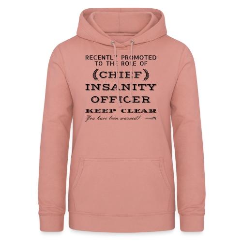 1,05 Chief Chief Insanity Officer - Felpa con cappuccio da donna
