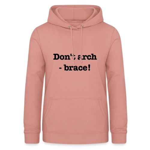 Don't arch - brace! - Luvtröja dam