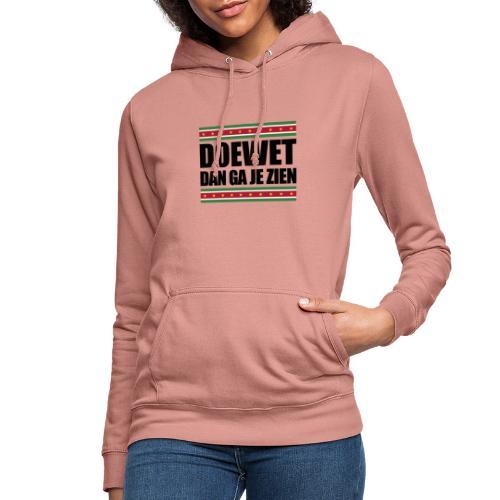 DOEWET DAN GA JE ZIEN - Vrouwen hoodie
